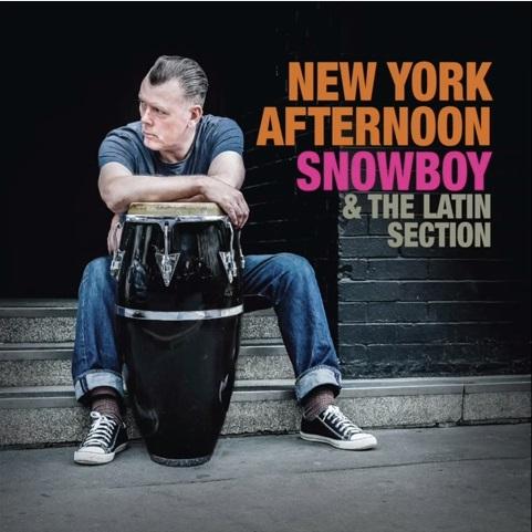 SNOWBOY & THE LATIN SECTION / スノーボーイ & ザ・ラテン・セクション / NEW YORK AFTERNOON / ニューヨーク・アフターヌーン