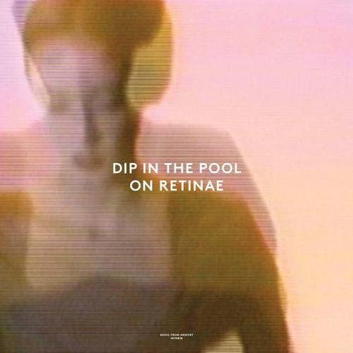 DIP IN THE POOL / ディップ・イン・ザ・プール / ON RETINAE