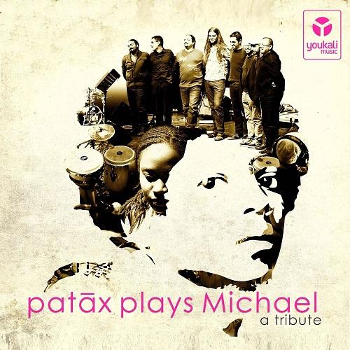PATAX / パタックス           / PATAX PLAYS MICHAEL / パタックス・プレイズ・マイケル