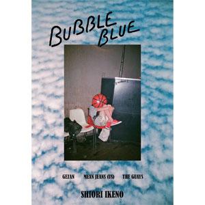 池野詩織 / BUBBLE BLUE