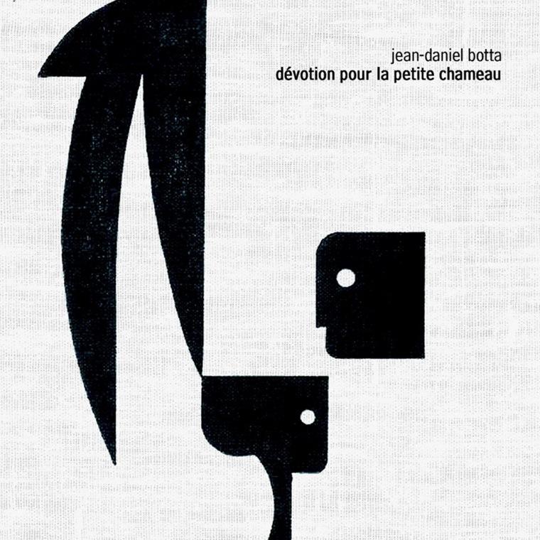 JEAN-DANIEL BOTTA / ジャン・ダニエル・ボッタ / DEVOTION POUR LA PETITE CHAMEAU