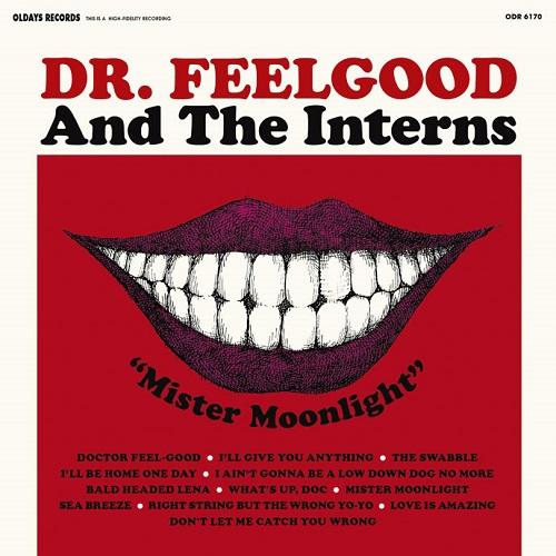 DR. FEELGOOD & THE INTERNS / Dr.フィールグッド&ジ・インターンズ / MR.MOON LIGHT / ミスター・ムーンライト