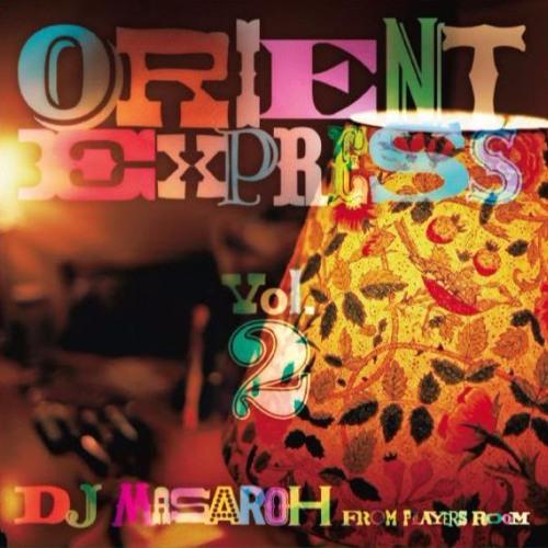 DJ MASAROH / ORIENT EXPRESS VOL.2