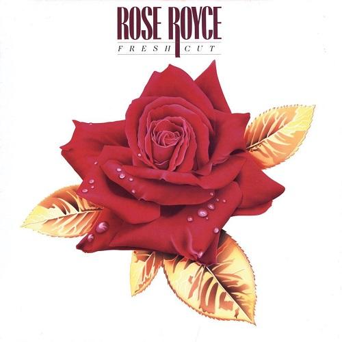 ROSE ROYCE / ローズ・ロイス / FRESH CUT