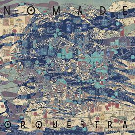NOMADE ORQUESTRA / NOMADE ORQUESTRA