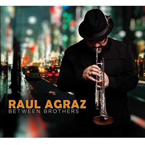RAUL AGRAZ / ラウル・アグラス / BETWEEN BROTHERS