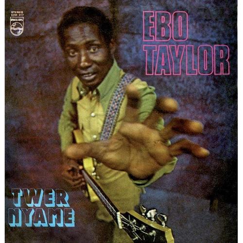 EBO TAYLOR / エボ・テイラー / TWER NYAME