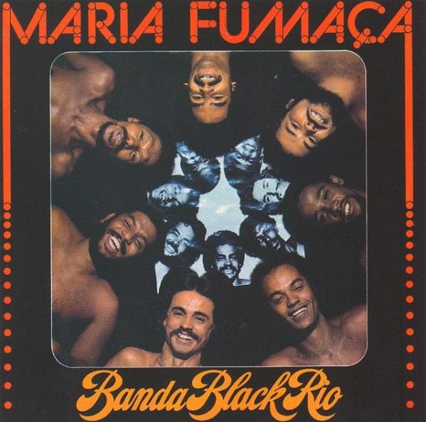 BANDA BLACK RIO / バンダ・ブラック・リオ / MARIA FUMACA