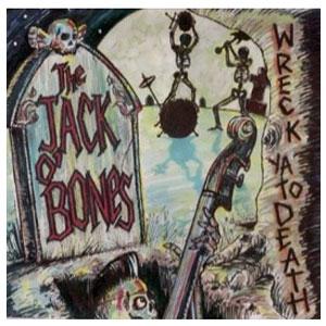 JACK O BONES / WRECK YA TO DEATH