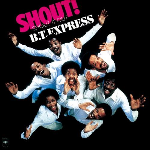 B.T.EXPRESS / B.T.エクスプレス / SHOUT! (SHOUT IT OUT)+3 / シャウト ! (シャウト・イット・アウト)+3