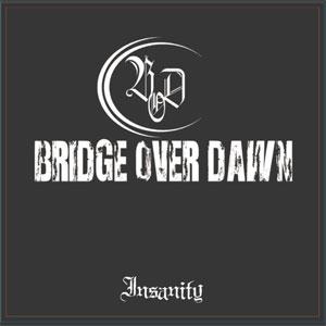 BRIDGE OVER DAWN / Insanity