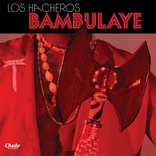 LOS HACHEROS / ロス・アチェーロス / BAMBULAYE