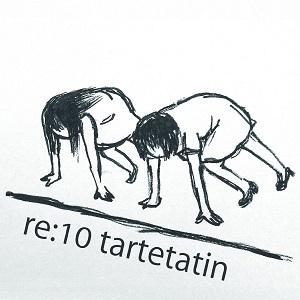 タルトタタン / re:10 tartetatin(生産限定盤)