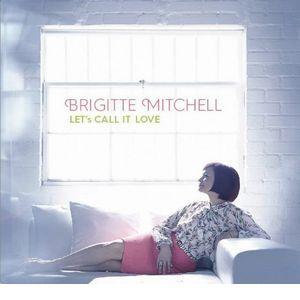 BRIGITTE MITCHELL / ブリジット・ミッチェル / LET'S CALL IT LOVE / レッツ・コール・イット・ラヴ
