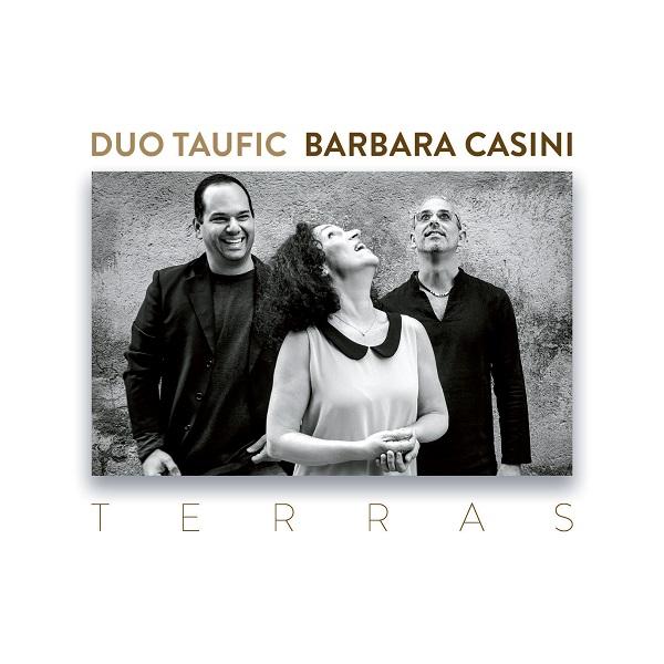 DUO TAUFIC & BARBARA CASINI / ドゥオ・タウフィッキ&バルバラ・カッシーニ / TERRAS