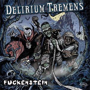 DELIRIUM TREMENS  / FUCKENSTEIN (LP+CD)