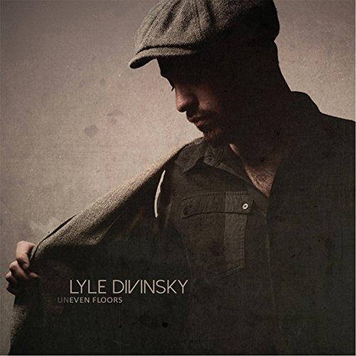 LYLE DIVINSKY / ライル・ディヴィンスキー / UNEVEN FLOORS / アンイーヴン・フロアーズ