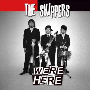 SKIPPERS / WE'RE HERE