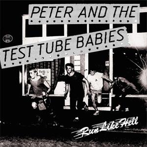 "PETER & THE TEST TUBE BABIES / ピーターアンドザテストチューブベイビーズ / RUN LIKE HELL (7"")"