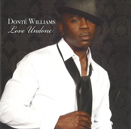 DONTE' WILLIAMS / LOVE UNDONE