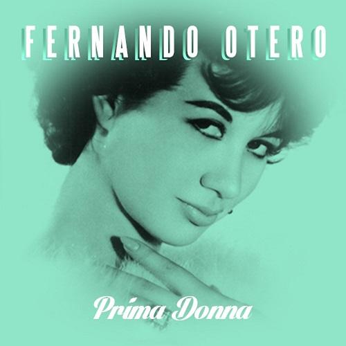 FERNANDO OTERO / フェルナンド・オテーロ / PRIMA DONNA