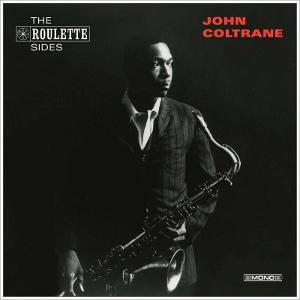 JOHN COLTRANE / ジョン・コルトレーン / Roulette Sides(RSD)
