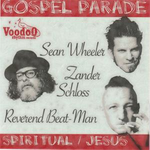 """SEAN WHEELER & ZANDER SCHLOSS / REVEREND BEAT-MAN / GOSPEL PARADE (7"""")"""