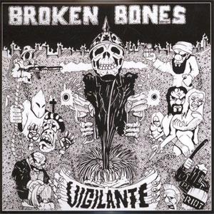 "BROKEN BONES / ブロークンボーンズ / VIGILANTE (7"")"