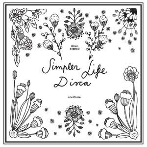 Disca / Simpler Life / Circle