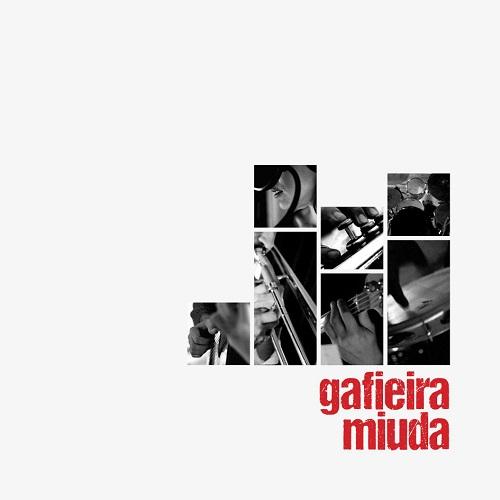 GAFIEIRA MIUDA / ガフィエイラ・ミウーダ / GAFIEIRA MIUDA