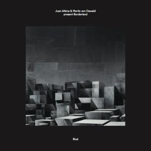 JUAN ATKINS & MORITZ VON OSWALD PRESENT BORDERLAND / RIOD