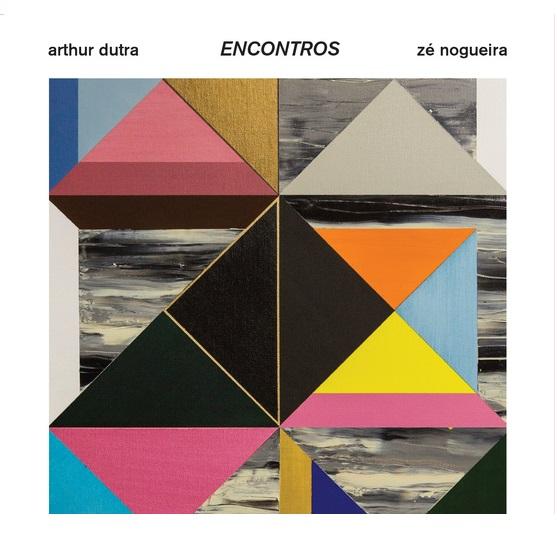 ARTHUR DUTRA & ZE NOGUEIRA / アルトゥール・ドゥトラ & ゼー・ノゲイラ / ENCONTROS