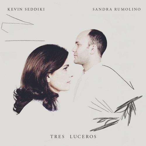 KEVIN SEDDIKI & SANDRA RUMOLINO / ケヴィン・セディッキ & サンドラ・ルモリーノ / TRES LUCEROS
