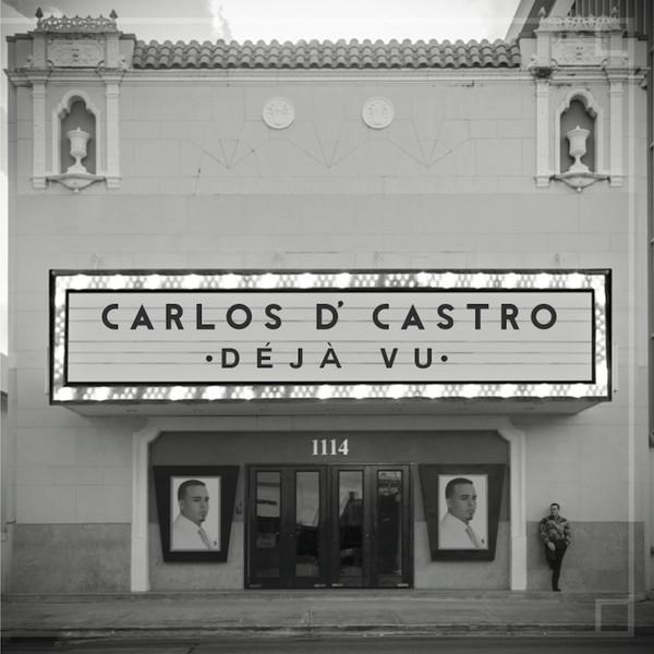 CARLOS D'CASTRO / カルロス・デ・カストロ / DEJA VU