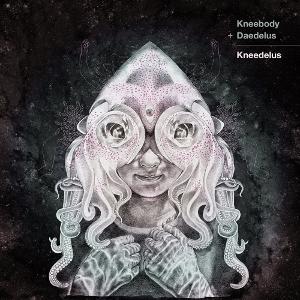 KNEEBODY & DAEDELUS / ニーボディ&デイデラス / Kneedelus(CD) / ニーデラス