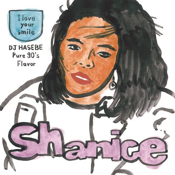 SHANICE / シャニース / アイ・ラヴ・ユア・スマイル(DJ HASEBE Pure 90's Flavor)