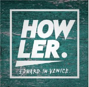 EDWARD IN VENICE / HOWLER