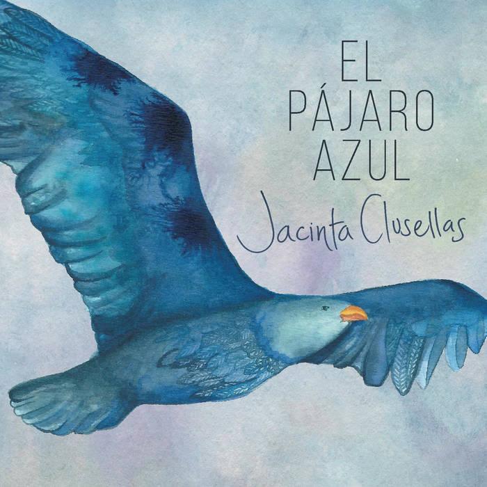 JACINTA CLUSELLAS / ハシンタ・クルセージャス / エル・パハロ・アズール~青い鳥