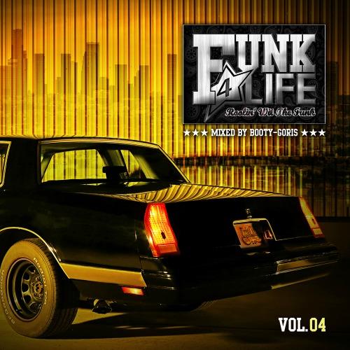 BOOTY-GORIS / FUNK 4 LIFE Vol.04