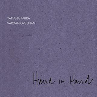 TATIANA PARRA E VARDAN OVSEPIAN / タチアーナ・パーハ & ヴァルダン・オヴセピアン / HAND IN HAND