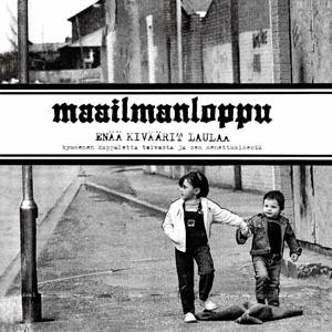 MAAILMANLOPPU / ENAA KIVAARIT LAULAA