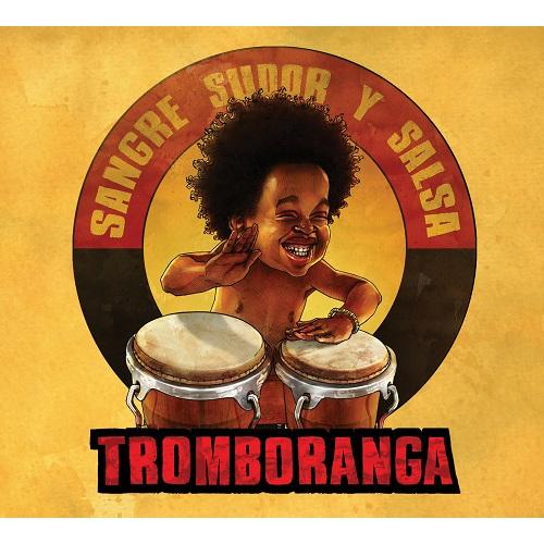 TROMBORANGA / トロンボランガ / SANGRE, SUDOR Y SALSA
