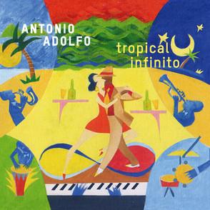 ANTONIO ADOLFO / アントニオ・アドルフォ / TROPICAL INFINITO