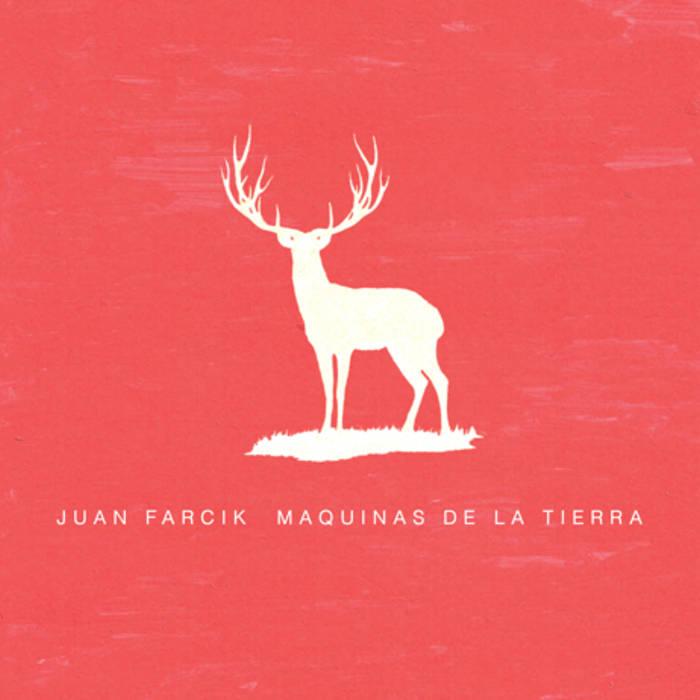 JUAN FARCIK / フアン・ファルシック / MAQUINAS DE LA TIERRA