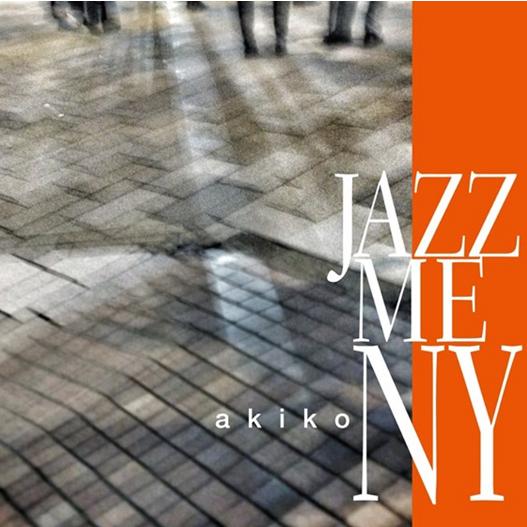 akiko / アキコ / Jazz Me NY(LP) / ジャズ・ミー・NY(LP)