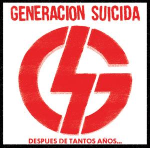 GENERACION SUICIDA / DESPUES DE TANTOS ANOS...