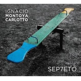 IGNACIO MONTOYA CARLOTTO / イグナシオ・モントージャ・カルロット / SEPTE7O