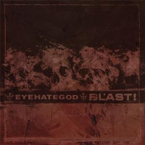 "BL'AST! / EYEHATEGOD / SPLIT (7"")"