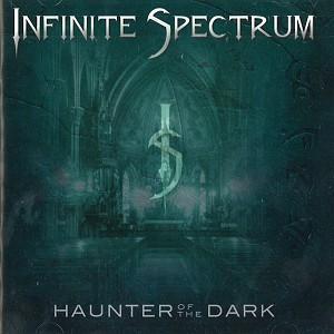 INFINITE SPECTRUM / HAUNTER OF THE DARK