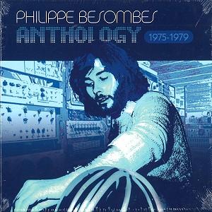 PHILIPPE BESOMBES / ANTHOLOGY 1975-1979